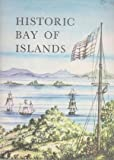 Front cover for the book Historic Bay of Islands by John H. Alexander
