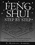 Feng Shui Step by Step: How to Arrange Your Home for Health and Happiness