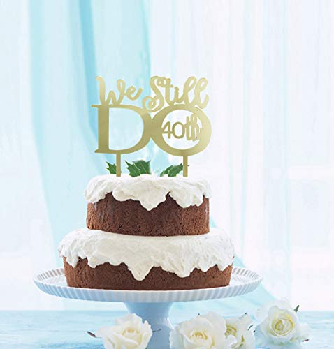 (GrantParty Mirror Gold 40th Anniversary Cake Topper We Still Do 40th Vow Renewal Wedding Anniversary Cake Topper)