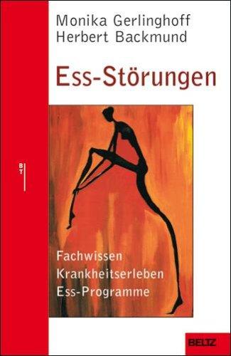 Ess-Störungen: Fachwissen - Krankheitserleben - Ess-Programme (Beltz Taschenbuch / Ratgeber)