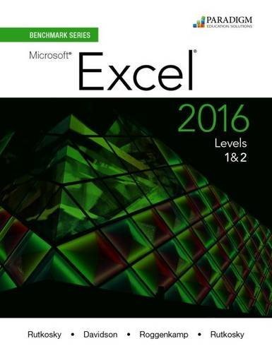 Benchmark Series: Microsoft (R) Excel 2016 Levels 1 and 2: Text