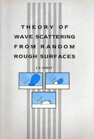 Theory of Wave Scattering From Random Rough Surfaces, - Rough Waves