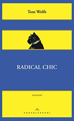 Amazon com: Radical chic: Il fascino irresistibile dei
