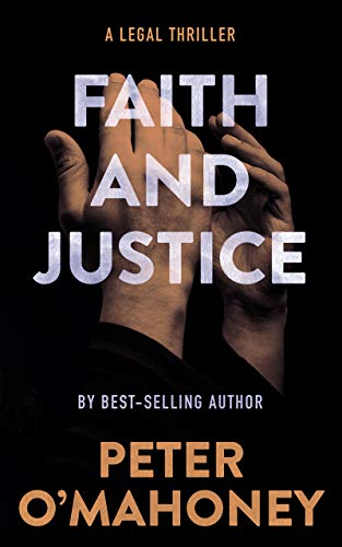 Faith and Justice: A Legal Thriller (Tex Hunter Book 2)