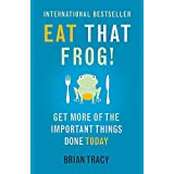 By Brian Tracy - Eat That Frog!: Get More of the Important Things Done - Today!