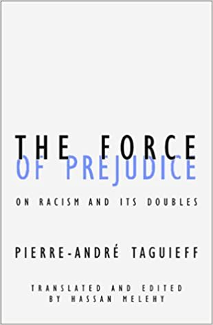 Force of Prejudice: On Racism and Its Doubles (Contradictions of ...