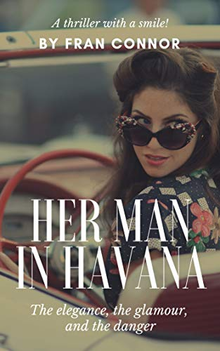 Her Man In Havana: A Thriller With A Smile