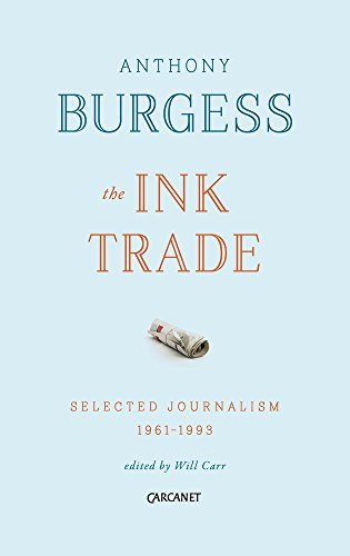 The Ink Trade: Selected Journalism 1961 - 1993