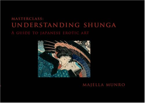 Understanding Shunga: A Guide to Japanese Erotic Art (Masterclass)