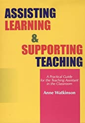 Assisting Learning and Supporting Teaching: A Practical Guide for the Teaching Assistant in the Classroom