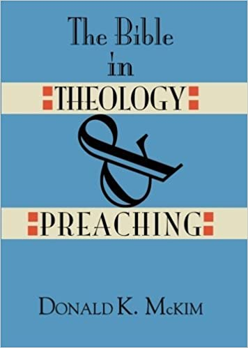 The Bible in Theology & Preaching by Donald K. McKim (1999-05-05)