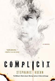 Complicit: A Novel by [Kuehn, Stephanie]