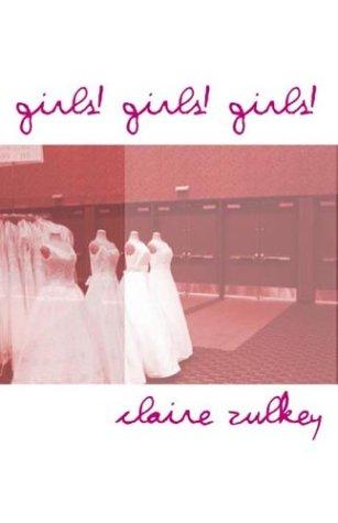 Girls! Girls! Girls! Claire Zulkey