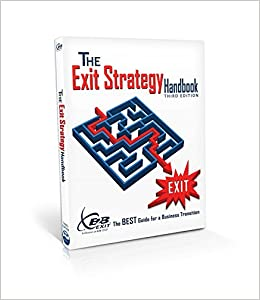 The exit strategy handbook the best guide for a business the exit strategy handbook the best guide for a business transition jerry l mills 9780988693234 amazon books fandeluxe Images