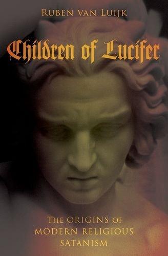 Read Online Children of Lucifer: The Origins of Modern Religious Satanism (Oxford Studies in Western Esotericism) pdf epub