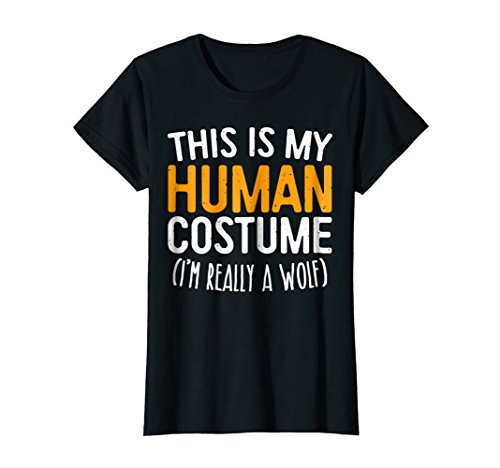 Womens This Is My Human Costume I'm Really A Wolf T-Shirt Large Black -