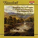 Stanford: Symphony No. 5 in D Major (L'Allegro ed il Penserosa); Irish Rhapsody No. 4