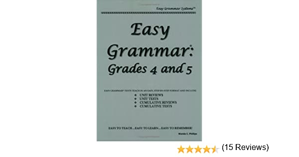 Easy Grammar 4 And 5 - Teacher Edition: Grades 4 And 5: Wanda C ...