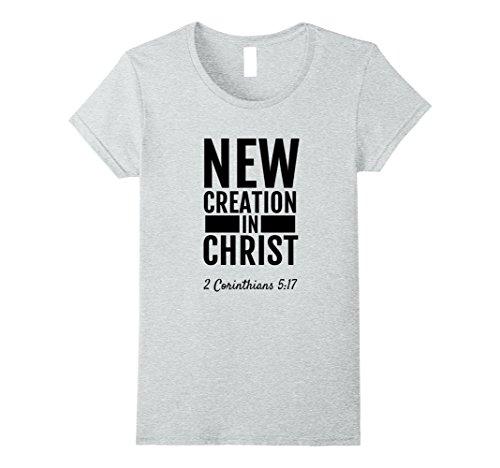 Womens 2 Corinthians 5:17 New Creation In Christ T-Shirt Christian Medium Heather Grey