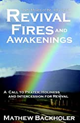 Revival Fires and Awakenings: Thirty Moves of the Holy Spirit - A Call to Prayer, Holiness and Intercession for Revival