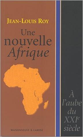 Livre gratuits en ligne Une nouvelle Afrique. A l'aube du XXe siècle pdf