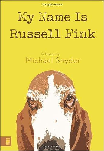 Laden Sie ein Buch kostenlos online herunter My Name Is Russell Fink by Michael Snyder auf Deutsch MOBI