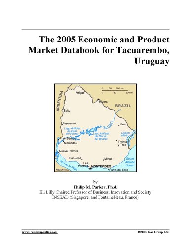 Download The 2005 Economic and Product Market Databook for Tacuarembo, Uruguay pdf epub