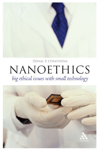 Nanoethics: Big Ethical Issues with Small Technology (Think Now)