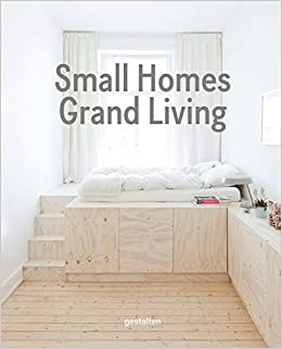 Amazon Small Homes Grand Living Interior Design For Compact Spaces 9783899556988 Gestalten Books