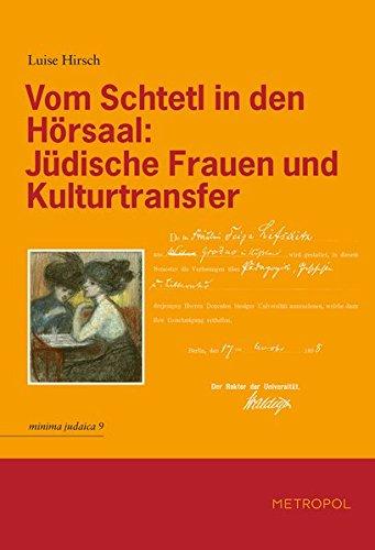 Vom Schtetl in den Hörsaal: Jüdische Frauen und Kulturtransfer (Minima Judaica) Taschenbuch – 3. Dezember 2010 Luise Hirsch Metropol-Verlag 3940938742 Geschichte / 20. Jahrhundert
