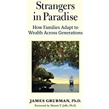 Strangers in Paradise: How Families Adapt to Wealth Across Generations