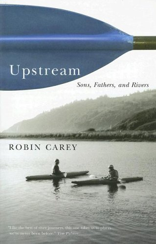 Download Upstream: Sons, Fathers, and Rivers pdf epub