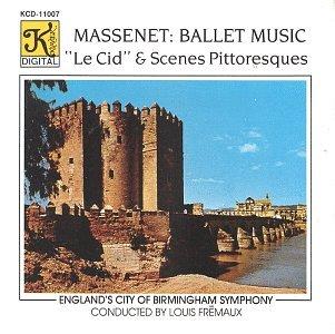 Massenet: Ballet Music - Le Cid & Scenes Pittoresques