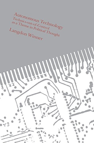 Autonomous Technology: Technics-out-of-Control as a Theme in Political Thought [Langdon Winner] (Tapa Blanda)