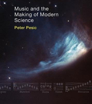 Read Online Music and the Making of Modern Science[MUSIC & THE MAKING OF MODERN S][Hardcover] pdf epub