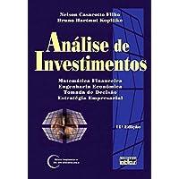 Análise de investimentos: matemática financeira, engenharia econômica, estratégia empresarial: Matemática Financeira, Engenharia Econômica, Tomada de Decisão, Estratégia Empresarial
