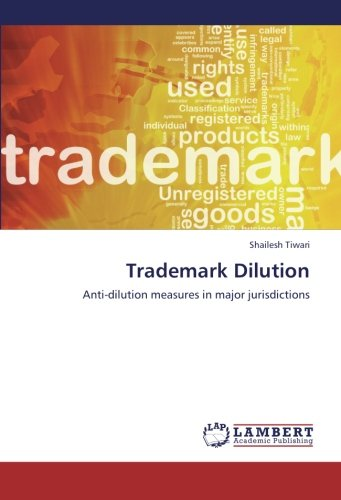 Download Trademark Dilution: Anti-dilution measures in major jurisdictions PDF