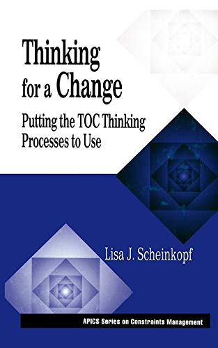 Thinking for a Change: Putting the TOC Thinking Processes to Use (The CRC Press Series on Constraints Management) from CRC Press