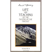 Life and Teaching of the Masters of the Far East, Vol. 6