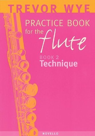 Read Online Practice Book for the Flute: Book 2, Technique [Paperback] [2003] (Author) Trevor Wye ebook