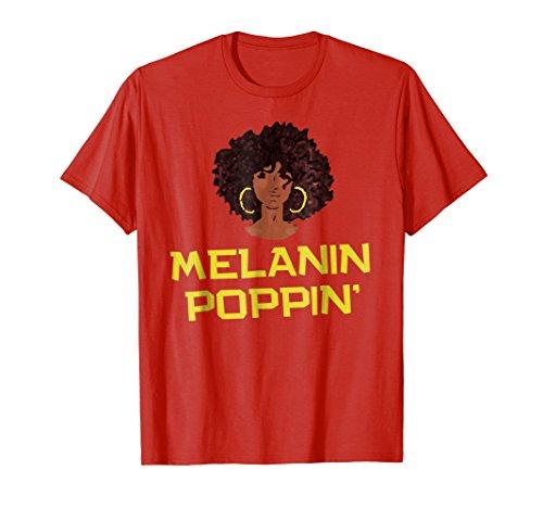 Melanin Poppin Proud African American Woman Pride T-Shirt