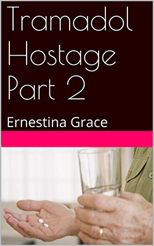 Tramadol Hostage Part 2: Ernestina Grace ()