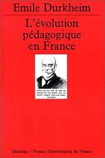 L'Évolution pédagogique en France par Durkheim