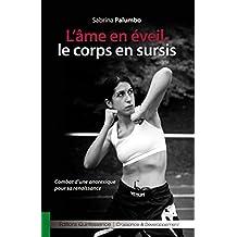 L'âme en éveil, le corps en sursis: Combat d'une anorexique pour sa renaissance (Ressources & Santé) (French Edition)