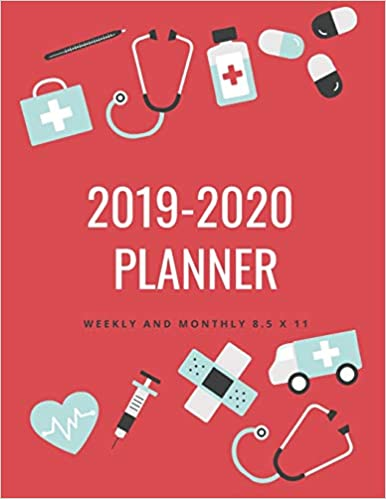 8 X 11 December 2020 Calendar 2019 2020 Planner Weekly and Monthly 8.5 x 11: Nurse Theme