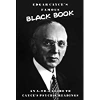 Edgar Cayce's Famous Black Book: An A-Z Guide to Cayce's Psychic Readings