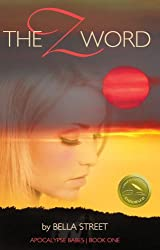 The Z Word (Apocalypse Babes Book 1)