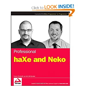 Professional haXe and Neko (Programmer to Programmer) L. McColl-Sylvester and F. Ponticelli