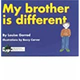 My Brother is Different: A Book for Young Children Who Have a Brother or Sister with Autismby Louise Gorrod
