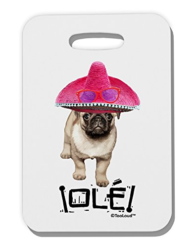 TooLoud Pug Dog with Pink Sombrero - Ole Thick Plastic Luggage Tag